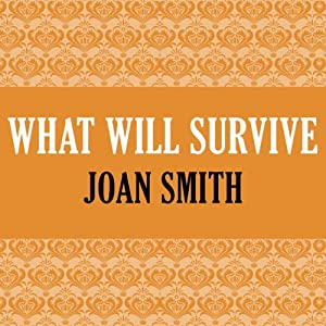 What Will Survive | [Joan Smith]