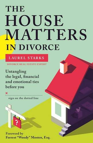 The House Matters in Divorce: Untangling the Legal, Financial and Emotional Ties Before You Sign on the Dotted Line (Stark House compare prices)