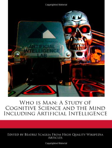 Who Is Man: A Study of Cognitive Science and the Mind Including Artificial Intelligence