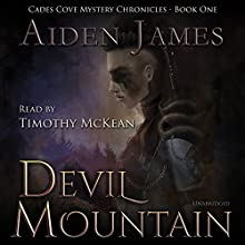 Devil Mountain: Cades Cove Mystery Chronicles, Book 1 (       UNABRIDGED) by Aiden James Narrated by Timothy McKean