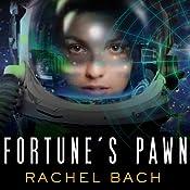 Fortune's Pawn: Paradox Series, Book 1 | [Rachel Bach]