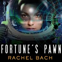 Fortune's Pawn: Paradox Series, Book 1 (       UNABRIDGED) by Rachel Bach Narrated by Emily Durante