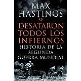 Se desataron todos los infiernos: Historia de la segunda guerra mundial (Memoria (critica))