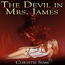 The Devil in Mrs. James | Livre audio Auteur(s) : Christie Sims, Alara Branwen Narrateur(s) : Kathryn Ricks