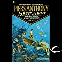 Robot Adept: Apprentice Adept Series, Book 5 Audiobook by Piers Anthony Narrated by Traber Burns