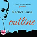 Outline Audiobook by Rachel Cusk Narrated by Kate Lock