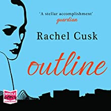 Outline (       UNABRIDGED) by Rachel Cusk Narrated by Kate Lock