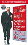 The Ultimate Weight Solution: 7 Keys to Weight Loss Freedom (1416513183) by McGraw, Phillip C.
