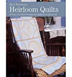 img - for Heirloom Quilts: 10 One-of-a-Kind Designs for Quilters of All Levels (Quilt Essentials) (Paperback) - Common book / textbook / text book