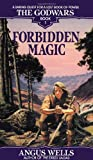 Forbidden Magic: The Godwars Book 1 (0553762753) by Wells, Angus