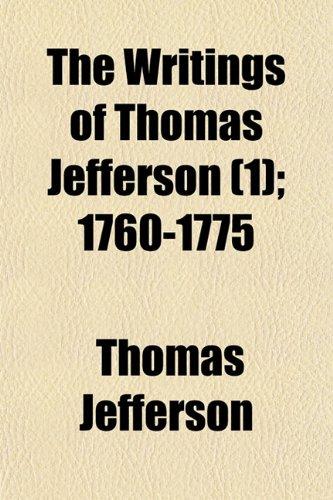 The Writings of Thomas Jefferson (1); 1760-1775
