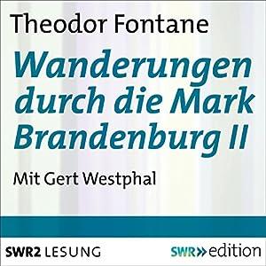 Wanderungen durch die Mark Brandenburg II Hörbuch