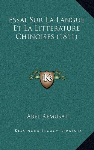 Essai Sur La Langue Et La Litterature Chinoises (1811)