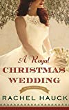 img - for A Royal Christmas Wedding (Royal Wedding) book / textbook / text book