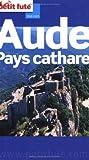 echange, troc Bernard Laville, Sylvie Francisco, Pascale Mariot, Sophie Martin, Collectif - Le Petit Futé Aude