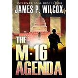 The M-16 Agenda ~ James P. Wilcox