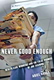 Never Good Enough: Health Care Workers and the False Promise of Job Training (The Culture and Politics of Health Care Work)