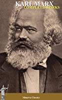 Complete Works  of Karl Marx (English Edition)