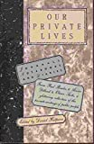Our Private Lives: Journals, Notebooks, and Diaries (0679725326) by Daniel Halpern