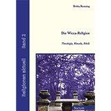 "Die Wicca-Religion. Theologie, Rituale, Ethikvon ""Britta Rensing"""