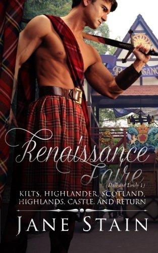 Renaissance Faire: Kilts, Highlander, Scotland, Highlands, Castle, and Return (Dall and Emily) (Volume 1)