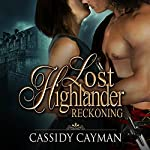 Reckoning: Lost Highlander, Book 4 | Cassidy Cayman