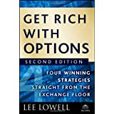 Get Rich with Options: Four Winning Strategies Straight from the Exchange Floor ~ Lee Lowell