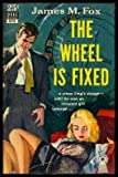 img - for The Wheel is Fixed book / textbook / text book