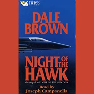 Night of the Hawk: The Sequel to Flight of the Old Dog | [Dale Brown]