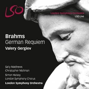 Brahms: Ein Deutsches Requiem (LSO/Gergiev)