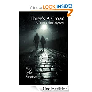 Free Kindle Book: Three's A Crowd (A Patrick Shea Mystery), by Mary Lydon Simonsen. Publisher: Quail Creek Publishing, LLC (May 30, 2012)