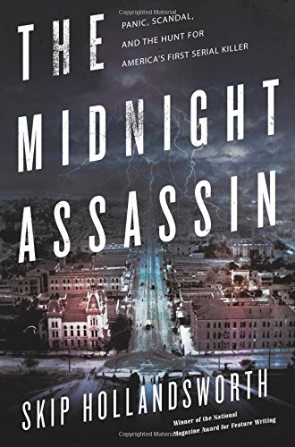 The-Midnight-Assassin-Panic-Scandal-and-the-Hunt-for-Americas-First-Serial-Killer