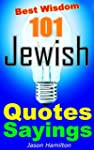 101 Jewish Quotes and Sayings: Best W...