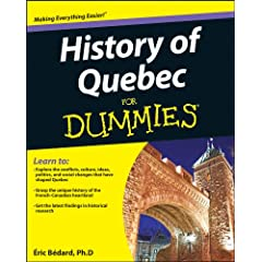 History of Quebec For Dummies (For Dummies (History, Biography & Politics) by Eric Bédard