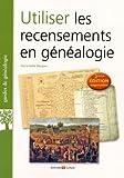 Utiliser les recensements en généalogie (2e édition)