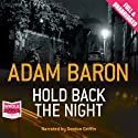 Hold Back the Night Audiobook by Adam Baron Narrated by Gordon Griffin