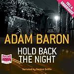 Hold Back the Night | Adam Baron