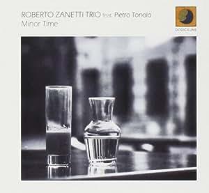 Roberto Trio/Toniolo Pietro Zanetti - Minor Time - Amazon.com Music