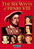 img - for The Six Wives of Henry VIII (Pitkin Biographical Series) book / textbook / text book