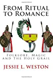 From Ritual to Romance: Folklore, Magic and The Holy Grail