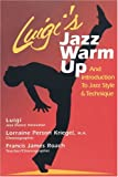 Luigis Jazz Warm Up: An Introduction to Jazz Style & Technique