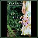 The Lost Hours (       UNABRIDGED) by Karen White Narrated by Beth Devries