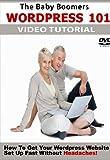 The Baby Boomers WordPress 101 DVD Tutorial
