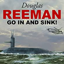 Go In and Sink Audiobook by Douglas Reeman Narrated by David Rintoul