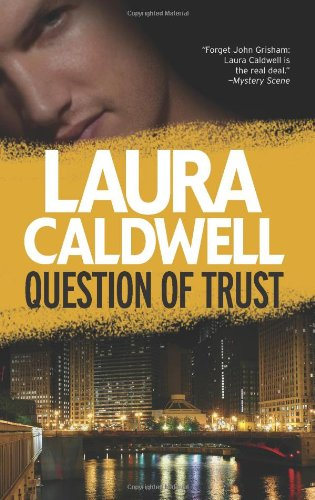 Question of Trust (Izzy Mcneil Mysteries), Laura Caldwell