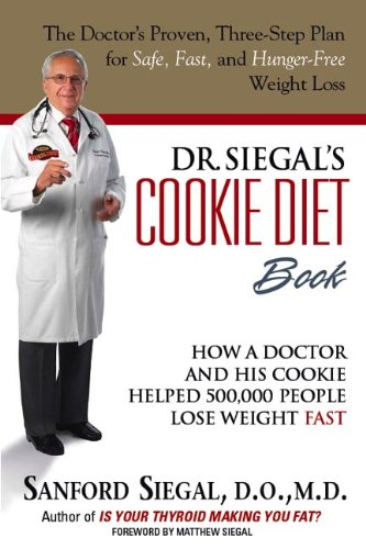 Image for Dr. Siegal's Cookie Diet Book: How a Doctor and His Cookie Helped 500,000 People Lose Weight Fast