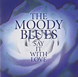 Say It With Love by Moody Blues (2003-01-14)