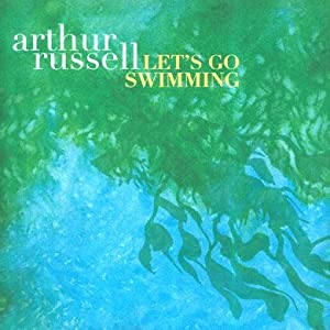 Arthur Russell Lets Go Swimming