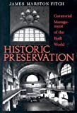 Historic Preservation: Curatorial Management of the Built World by Fitch, James Marston published by University of Virginia Press (1990)