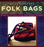img - for Folk Bags (Folk Knitting series) by Vicki Square (2003-10-01) book / textbook / text book